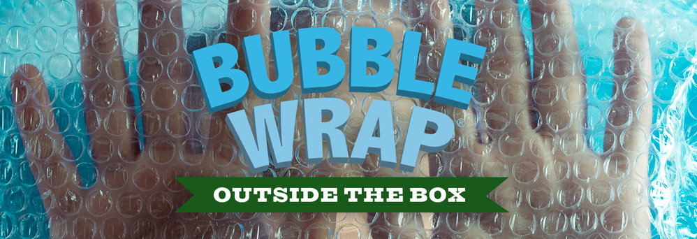Bubble Wrap®… outside of the box?