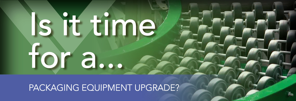 Is it time for a packaging equipment upgrade?