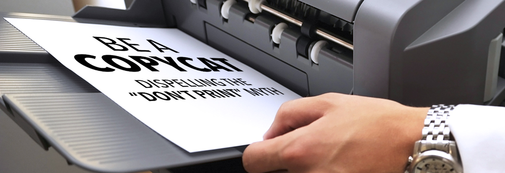 """Dispelling the """"don't print"""" myth"""