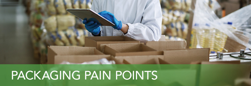 Packaging pain points