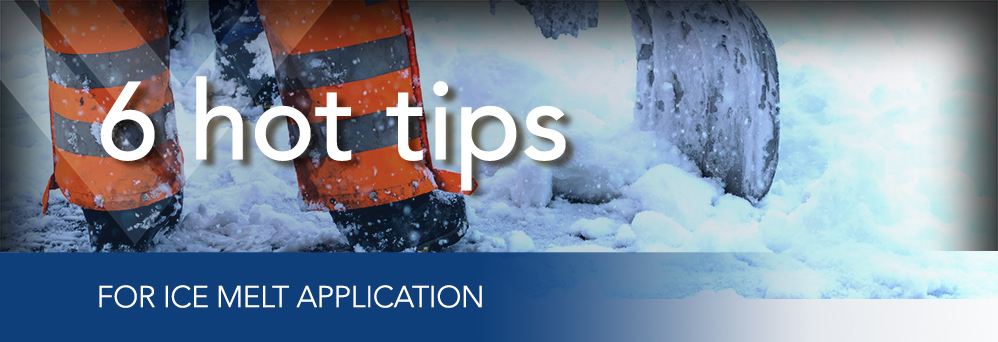 6 hot tips for ice melt application