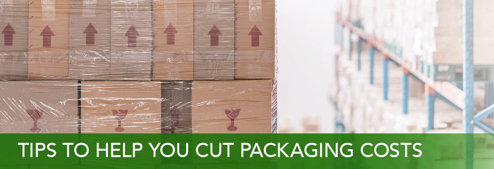 Tips to help you cut packaging costs