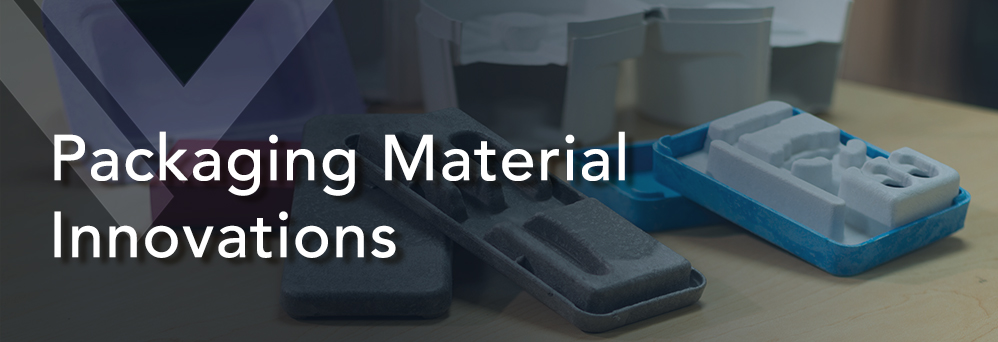 Packaging material innovations