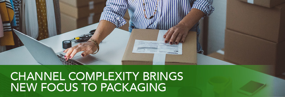 Channel complexity brings new focus to packaging