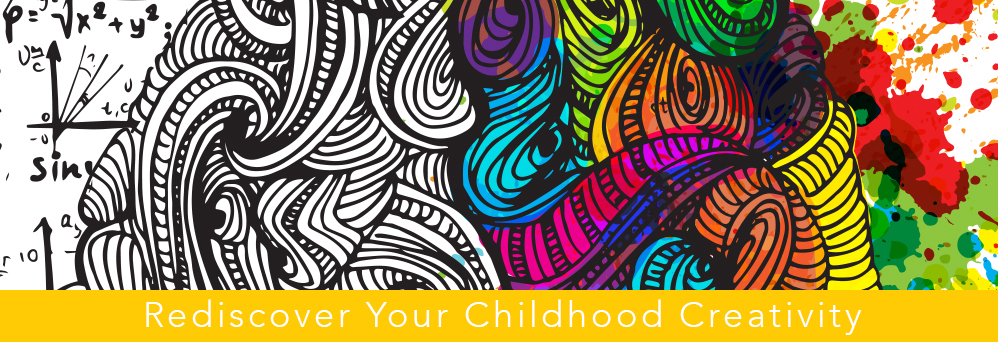 Reclaim your childhood creativity