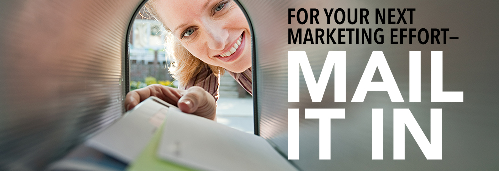 Your next marketing effort: mail it in