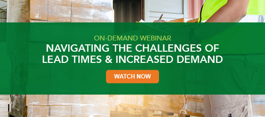 O-Demand Webinar: Navigating the Challenges of Lead Times & Increased Demand.